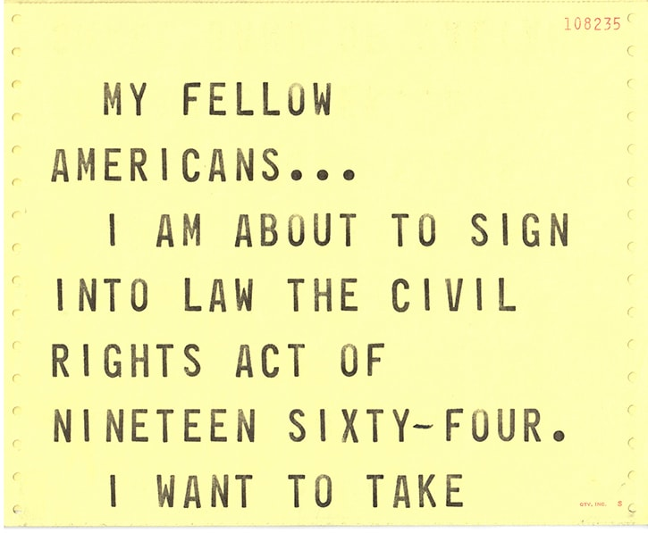 Teleprompter feed for the signing of the 1964 Civil Rights Act