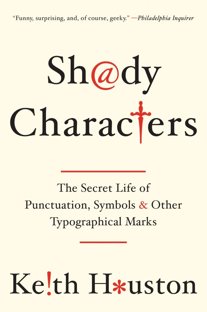 Shady Characters paperback (W. W. Norton, 2014).